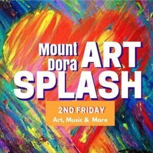 2nd Friday Art Splash @ Mount Dora Center for the Arts
